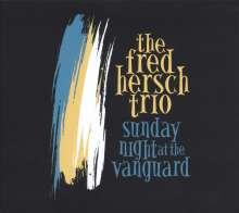 Fred Hersch (geb. 1955): Sunday Night At The Vanguard, CD