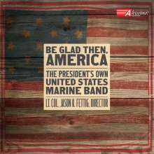 Be Glad Then, America, CD
