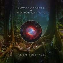 Edward Ka-Spel & Motion Kapture: Alien Subspace, CD