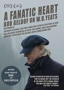 Bob Geldof: A Fanatic Heart: Bob Geldof On W.B. Yeats, 3 DVDs