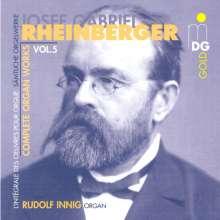 Josef Rheinberger (1839-1901): Sämtliche Orgelwerke Vol.5, CD