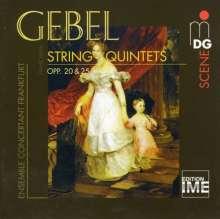 Franz Xaver Gebel (1787-1843): Streichquintette opp.20 & 25, CD