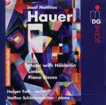 Josef Matthias Hauer (1883-1959): Hölderlin-Lieder, CD
