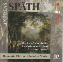 Andreas Späth (1790-1876): Kammermusik mit Klarinette, SACD