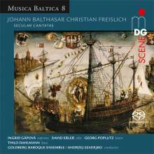 Johann Balthasar Freislich (ca. 1690-1774): Weltliche Kantaten, Super Audio CD