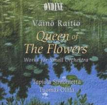 "Väinö Raitio (1892-1945): Werke für kleines Orchester ""Queen of the Flowers"", CD"