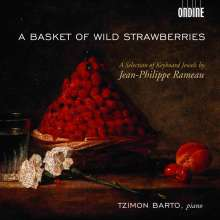 "Jean Philippe Rameau (1683-1764): Klavierwerke ""A Basket of Wild Strawberries"", CD"