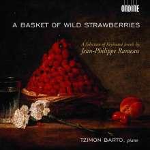 """Jean Philippe Rameau (1683-1764): Klavierwerke """"A Basket of Wild Strawberries"""", CD"""