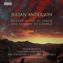 Julian Anderson (geb. 1967): Heaven Is Shy Of Earth für Mezzosopran, Chor & Orchester, CD