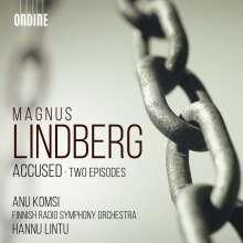 Magnus Lindberg (geb. 1958): Accused für Sopran & Orchester, CD