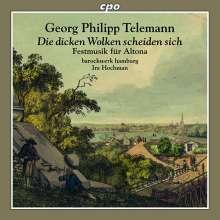 """Georg Philipp Telemann (1681-1767): Festmusiken für Altona """"Die dicken Wolken scheiden sich"""" TVWV deest (1760), CD"""