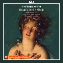Reinhard Keiser (1674-1739): Theatralische Music, CD