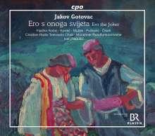 Jakov Gotovac (1895-1982): Ero S Onoga Svijeta (Ero der Schelm), 2 CDs