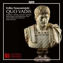 Felix Nowowiejski (1877-1946): Quo Vadis (Oratorium für Soli, Chor, Orgel & Orchester), 2 CDs