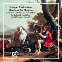Johann Erasmus Kindermann (1616-1655): Opitianischer Orpheus (Lieder nach Martin Opitz), CD
