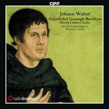 Johann Walter (1496-1570): Geystliches Gesangk Buchleyn (1524/1525), CD