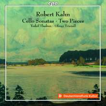 Robert Kahn (1865-1951): Cellosonaten Nr.1 F-Dur op.37 & Nr.2 d-moll op.56, CD