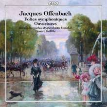 "Jacques Offenbach (1819-1880): Ouvertüren - ""Folies symphoniques"", CD"