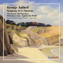 "George Antheil (1900-1959): Symphonie Nr.3 ""American"", CD"