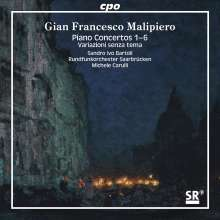 Gian Francesco Malipiero (1882-1974): Klavierkonzerte Nr.1-6, 2 SACDs
