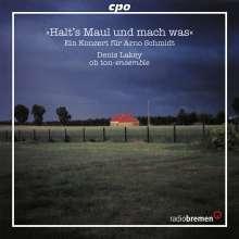 """Ein Konzert für Arno Schmidt - """"Halt's Maul und mach was"""", CD"""