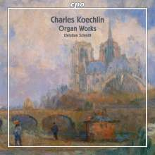 Charles Koechlin (1867-1950): Orgelwerke, Super Audio CD