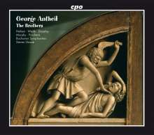 George Antheil (1900-1959): The Brothers (Oper in 1 Akt), CD
