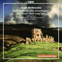 "Joseph Holbrooke (1878-1958): Violinkonzert op.59 ""The Grasshopper"", CD"