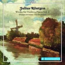 Julius Röntgen (1855-1932): Werke für Violine & Klavier Vol.2, CD