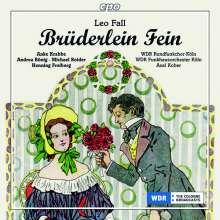 Leo Fall (1873-1925): Brüderlein fein, CD