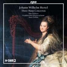Johann Wilhelm Hertel (1727-1789): Harfenkonzerte D-Dur, F-Dur, G-Dur, CD