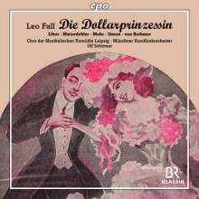 Leo Fall (1873-1925): Die Dollarprinzessin, 2 CDs