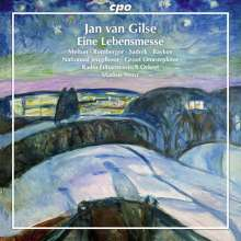 Jan van Gilse (1881-1944): Eine Lebensmesse (Oratorium nach Richard Dehmel), CD