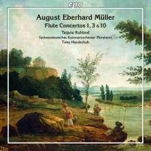 August Eberhard Müller (1767-1817): Flötenkonzerte Nr.1 G-Dur op.6; Nr.3 D-Dur op.10; Nr.10 G-Dur op.30, CD