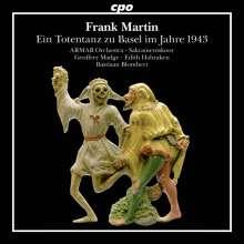 Frank Martin (1890-1974): Ein Totentanz zu Basel im Jahre 1943, CD