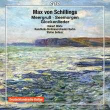 Max von Schillings (1868-1933): Glockenlieder op.22, CD