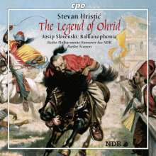 Stevan Hristic (1885-1958): The Legend of Ohrid - 4 Suiten aus dem Ballett, CD