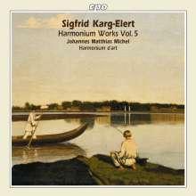 Sigfrid Karg-Elert (1877-1933): Werke für das Harmonium Vol.5, CD