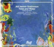 Atli Heimir Sveinsson (1938-2019): Time and Water (Oratorium), 2 CDs