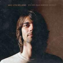 Max von Milland: Bis Dir olls wieder gfollt, CD