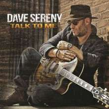 Dave Sereny: Talk To Me, CD