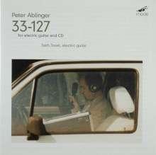 Peter Ablinger (geb. 1959): 33-127 für Elektrische Gitarre & CD, CD