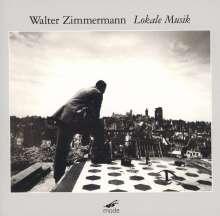Walter Zimmermann (geb. 1949): Lokale Musik, 3 CDs