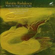 Horatiu Radulescu (1942-2008): Orgelwerke & Werke mit Cello, CD