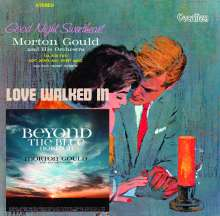 Morton Gould And His Orchestra: Beyond The Blue Horizon / Good Night Sweetheart / Love Walked In, 2 CDs