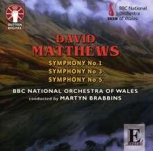 David Matthews (geb. 1943): Symphonien Nr.1,3,5, CD