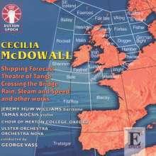 Cecilia McDowall (geb. 1951): Shipping Forecast für Erzähler,Chor & Streichorchester, CD