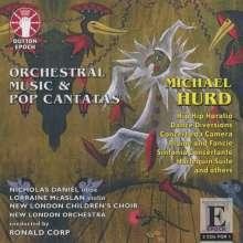 Michael Hurd (1928-2006): Orchesterwerke & Pop-Kantaten, 2 CDs