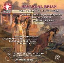 Havergal Brian (1876-1972): The Vision of Cleopatra (Tragic Poem), SACD