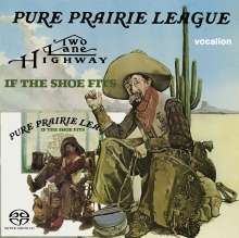 Pure Prairie League: Two Lane Highway / If The Shoes Fits, SACD